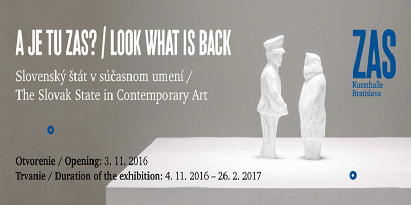 LOOK WHAT IS BACK / THE SLOVAK STATE IN CONTEMPORARY ART